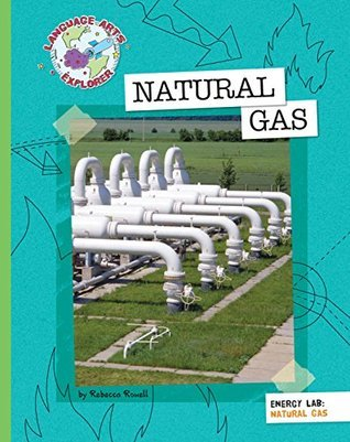 Natural Gas  by  Rebecca Rowell