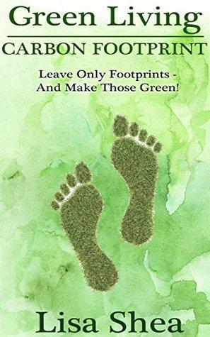 Green Living - Carbon Footprint  by  Lisa Shea