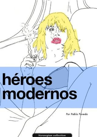Héroes Modernos  by  Pablo Poveda