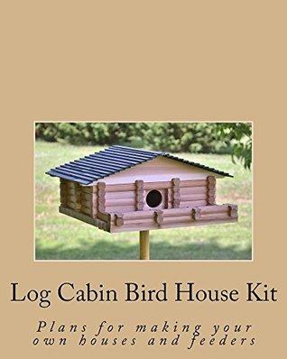 Log Cabin Bird House Kit Ralph Bagnall