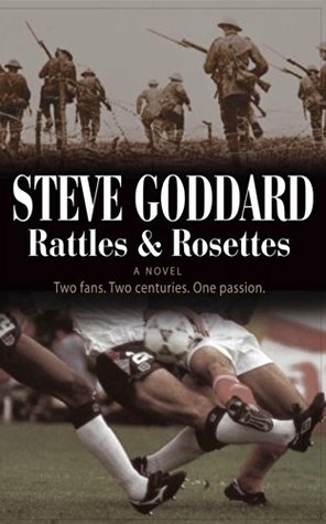 Rattles and Rosettes: Two fans. Two centuries. One passion Steve Goddard