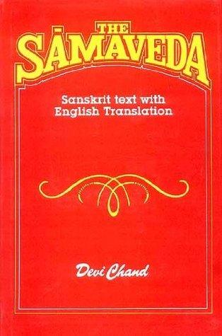 The Samaveda: Sanskrit Text With English Translation Devi Chand
