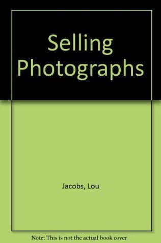 Selling Photographs  by  Lou Jacobs Jr.