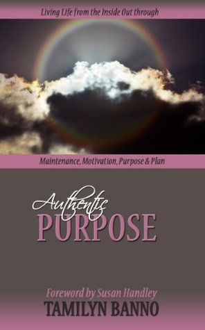 Authentic Purpose  by  Tamilyn Banno