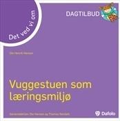 Det ved vi om - Vuggestuen som læringsmiljø  by  Ole Henrik Hansen