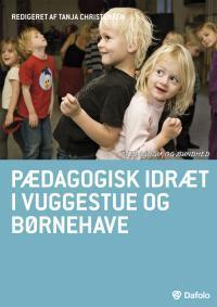 Pædagogisk idræt i vuggestue og børnehave  by  Tanja Christensen