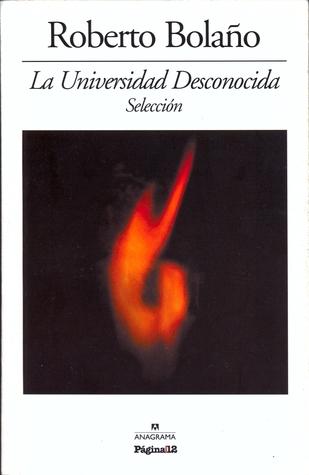 La Universidad Desconocida Roberto Bolaño