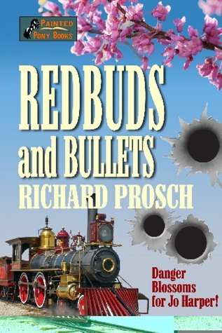 Redbuds and Bullets(Jo Harper Book 6)  by  Richard Prosch