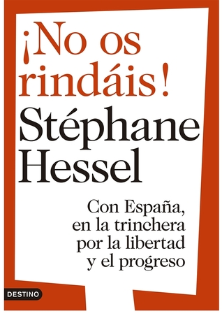 ¡No os rindáis! Stéphane Hessel