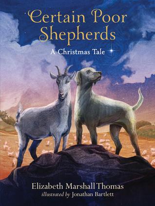 Certain Poor Shepherds: A Christmas Tale  by  Elizabeth Marshall Thomas
