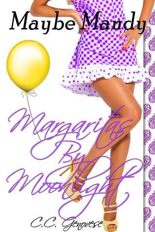 Margaritas Moonlight (Maybe Mandy #2) by C.C. Genovese