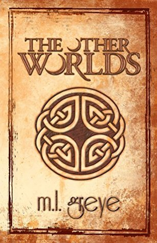 The Other Worlds (The Other Worlds Series Book 1)  by  M.L. Greye