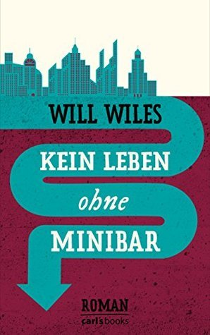 Kein Leben ohne Minibar: Roman Will Wiles