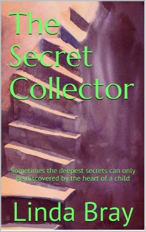 The Secret Collector (The Parkridge series)  by  Linda R Bray