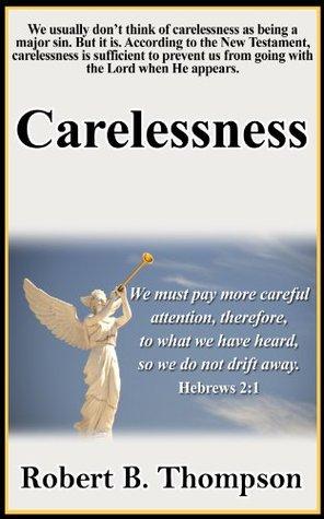 Carelessness  by  Robert B. Thompson