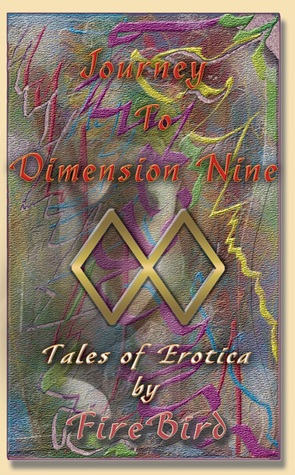 Journey to Dimension Nine: Tales of Erotica Firebird by Raven West