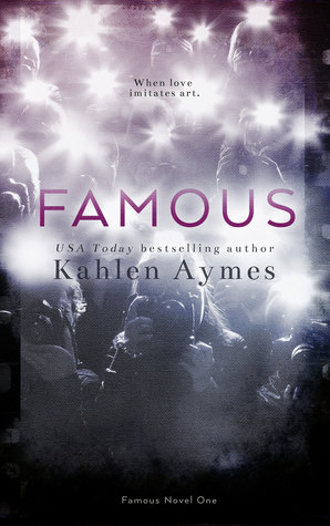 Famous (Famous, #1)  by  Kahlen Aymes