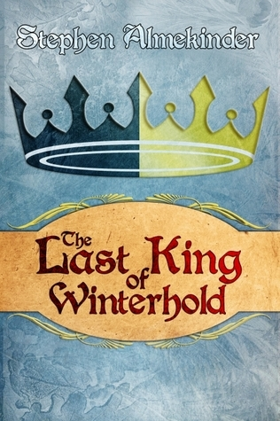 The Last King of Winterhold  by  Stephen Almekinder