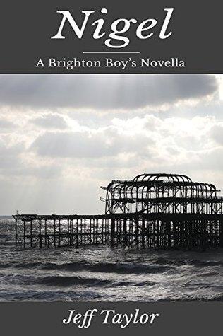 Nigel: A Brighton Boys Novella  by  Jeff Taylor