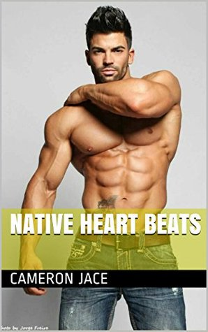 Native Heart Beats  by  Cameron R  Jace