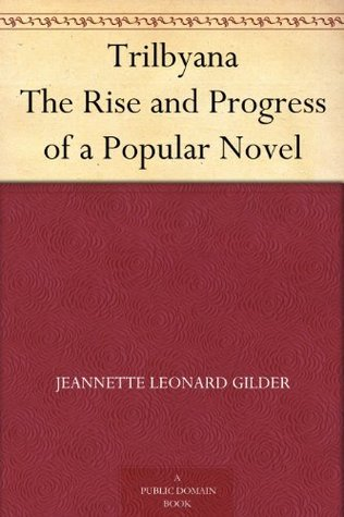 Trilbyana The Rise and Progress of a Popular Novel Joseph Benson Gilder