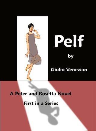 Pelf (A Peter and Rosetta Novel Book 1) Giulio Venezian