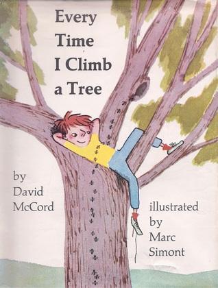 Every Time I Climb a Tree David McCord