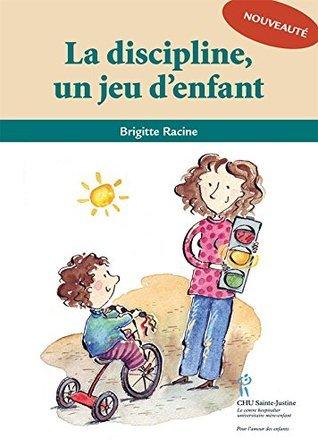 Discipline un jeu denfant  by  Brigitte Racine