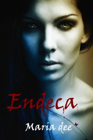 Endeca (The Escapism Series Book 2)  by  Maria Dee