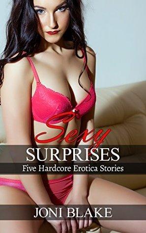 Sexy Surprises: Five Hardcore Erotica Stories  by  Joni Blake