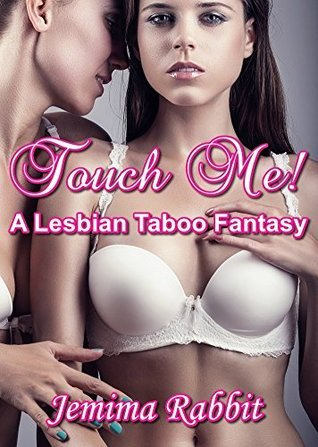 TOUCH ME!  by  Jemima Rabbit