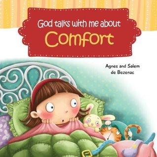 God Talks With Me About Comfort: Facing My Fears at Bedtime Agnes de Bezenac