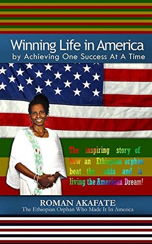 Winning Life In America: By Achieving One Success At A Time  by  Roman Akafate