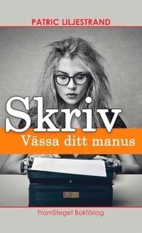 Skriv - Vässa ditt manus  by  Patric Liljestrand