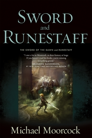 Sword and Runestaff: The Sword of the Dawn and The Runestaff  by  Michael Moorcock