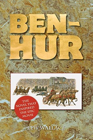 Ben-Hur: The Novel That Inspired the Epic Movie Lew Wallace