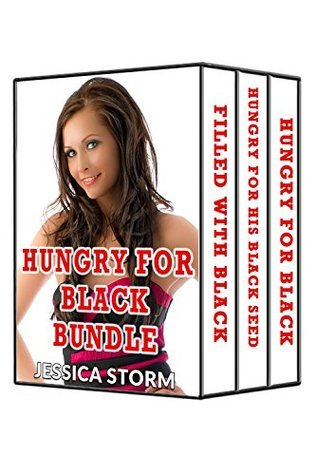 Hungry for Black Bundle (3 Book Box Set) (Taboo Interracial Pregnancy)  by  Jessica Storm