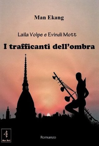 Laila Volpe e Evindi Mott - I Trafficanti dellombra Man Ekang