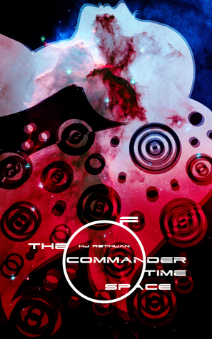 The Commander of Time and Space H.J. Rethuan