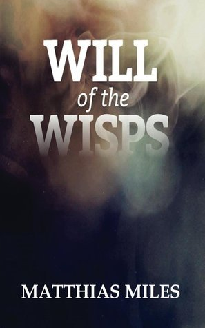 Will of the Wisps  by  Matthias Miles