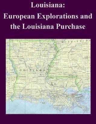 Louisiana: European Explorations and the Louisiana Purchase  by  Library of Congress
