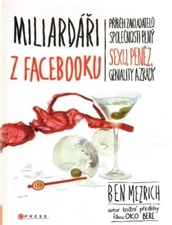 Miliardáři z Facebooku Ben Mezrich