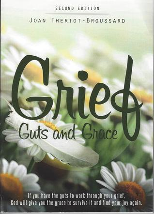 Grief Guts and Grace  by  Joan Theriot Broussard
