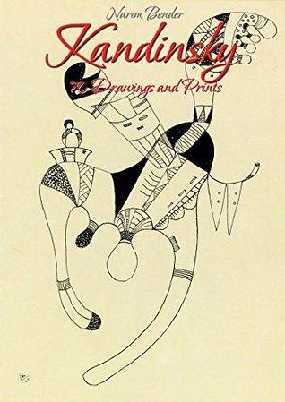 Kandinsky:70 Drawings and Prints  by  Narim Bender