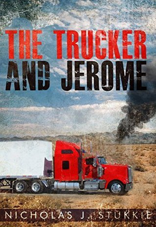 The Trucker and Jerome Nicholas J. Stukkie