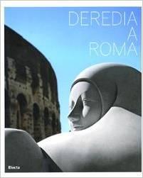 Deredia a Roma / Deredia in Rome Fabio Isman