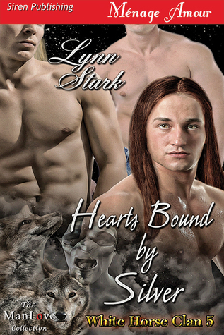 Hearts Bound Silver (White Horse Clan, #5) by Lynn Stark