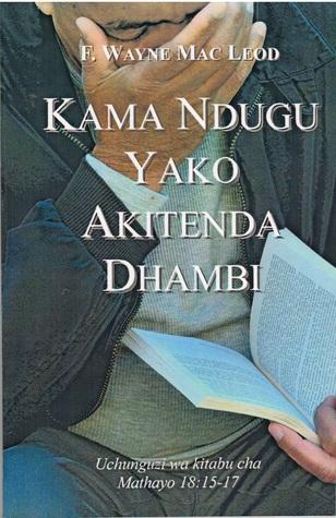 Kama Ndugu Yako Akitenda Dhambi  by  F. Wayne Mac Leod