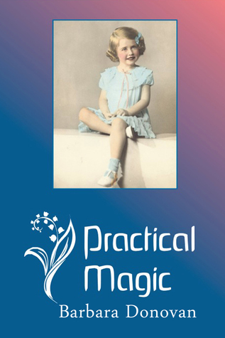 Practical Magic Barbara Donovan