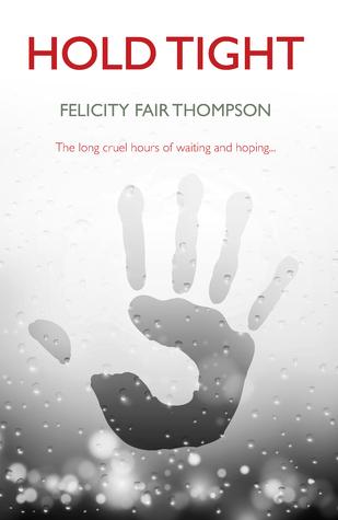 Hold Tight Felicity Fair Thompson